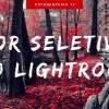 COR SELETIVA no Lightroom - Fotos preto e branco com detalhes coloridos