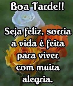 Boa tarde seja feliz e sorria pois a vida é feita para viver