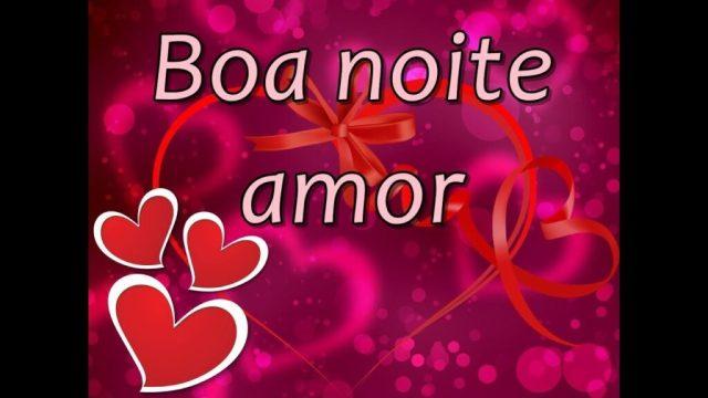 Boa noite amor da minha vida te amo de mais