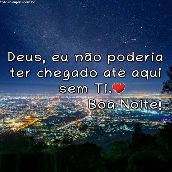 Boa noite com Deus pois é ele quem no´s leva aos lugares mais alto