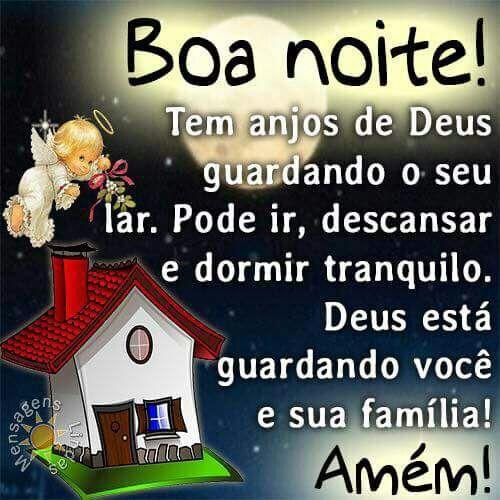 Boa noite, tem anjos de Deus guardando o seu lar