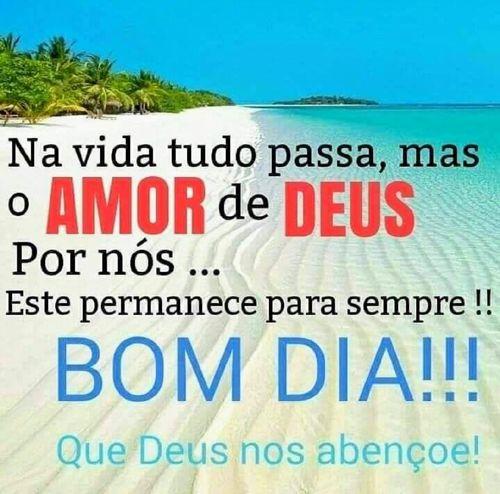 Bom dia! O amor de Deus permanece