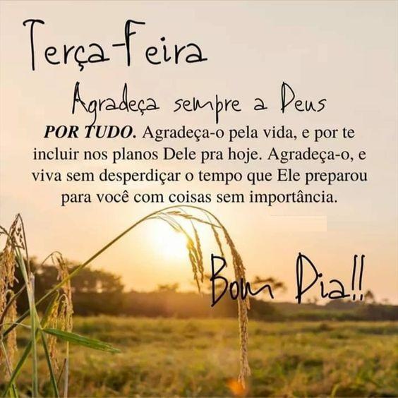 agradeça sempre a Deus por tudo bom dia e feliz terça feira
