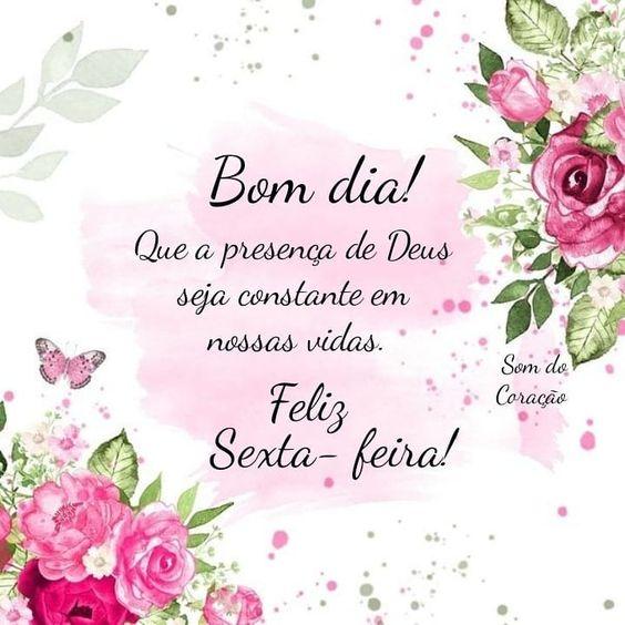 bom dia que a presença de Deus seja constante feliz sexta feira