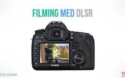 Filming med DLSR