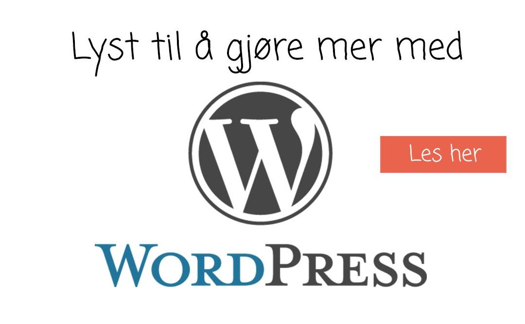 Lyst til å gjøre mer med WordPress?