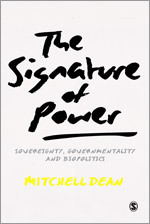 The Signature of Power: Sovereignty, Governmentality and