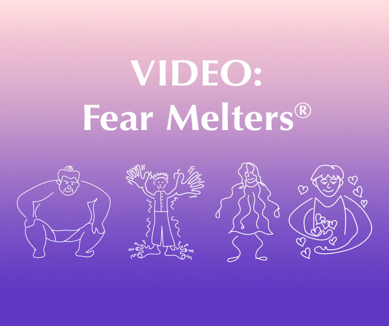 Restoring Resourcefulness With Fear Melters