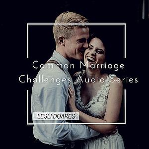 Common Marriage Challenge Audio Series