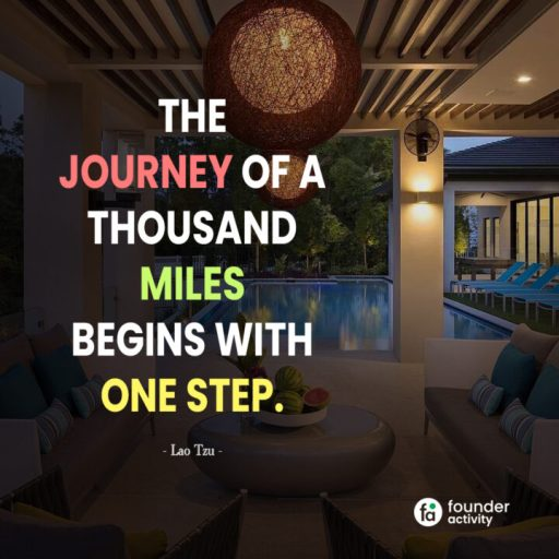 The journey of a thousand miles begins with one step. -Lao Tzu-