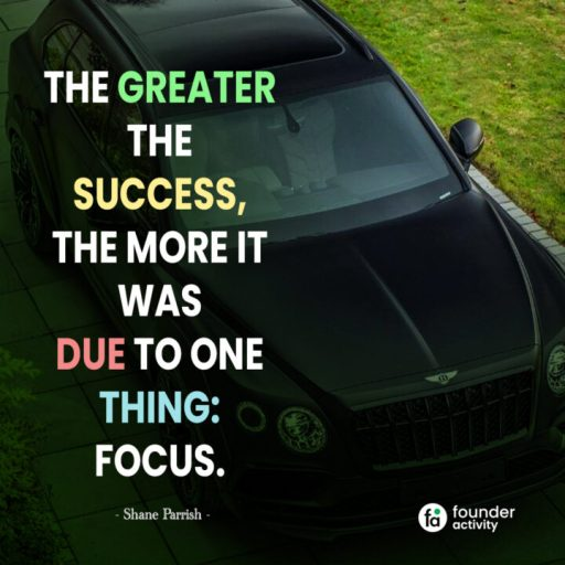 The greater the success, The more it was due to one thing: Fouse. -Shane parrish-