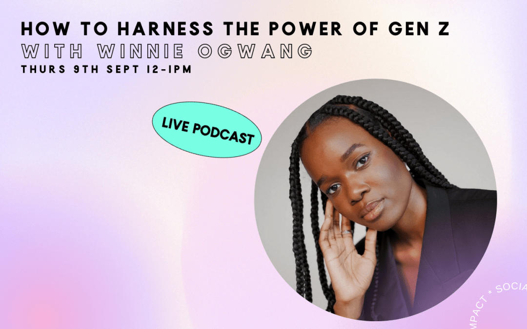 How to harness the power of Gen Z with Winnie Ogwang