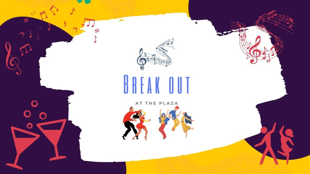 Breakout at the Plaza