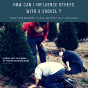 How Can i influence others with a shovel _