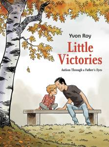 Little Victories: Autism Through a Father's Eyes OGN