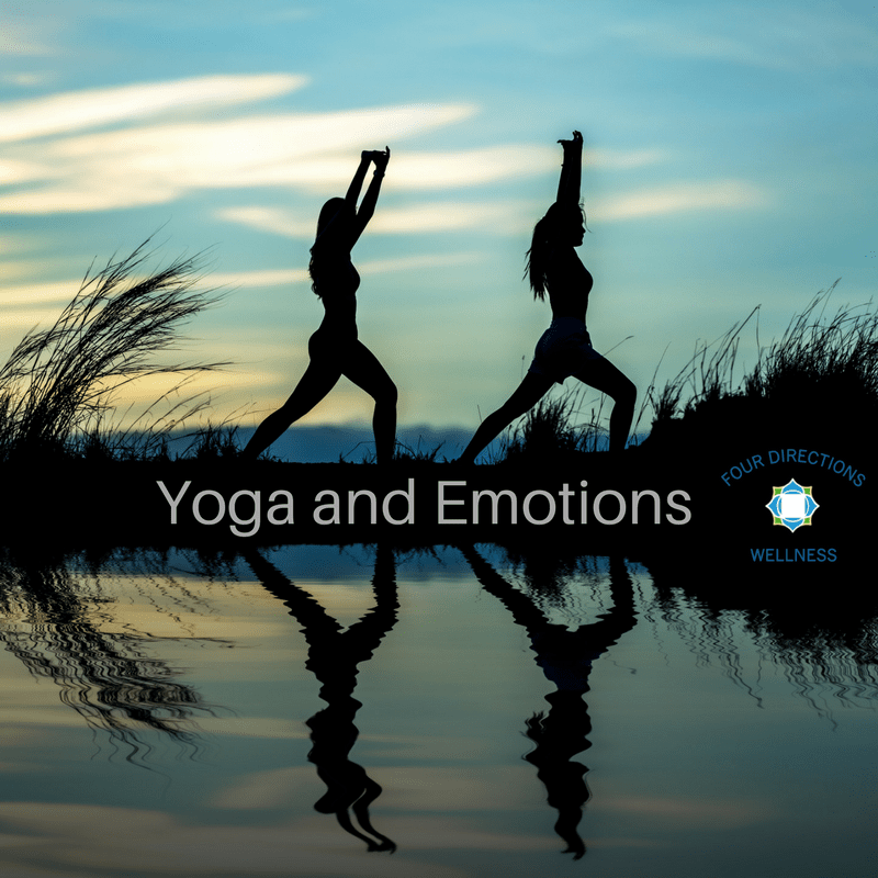 Yoga and Emotions - Four Directions Wellness