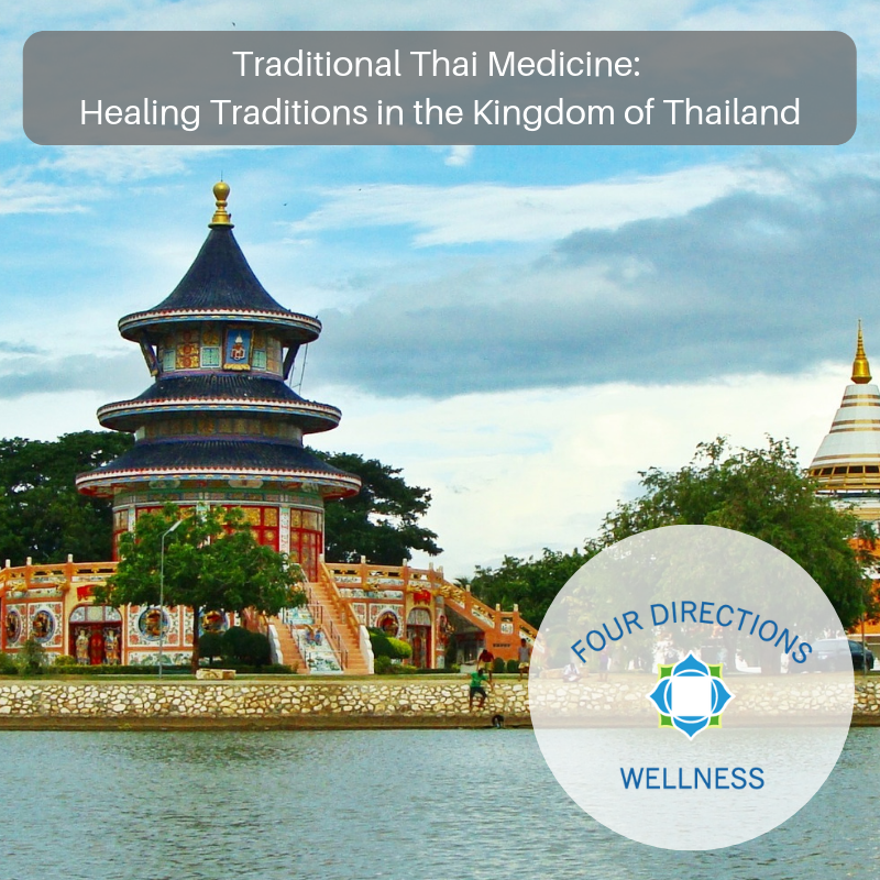 Traditional Thai Medicine: Healing Traditions in the Kingdom of Thailand - Four Directions Wellness