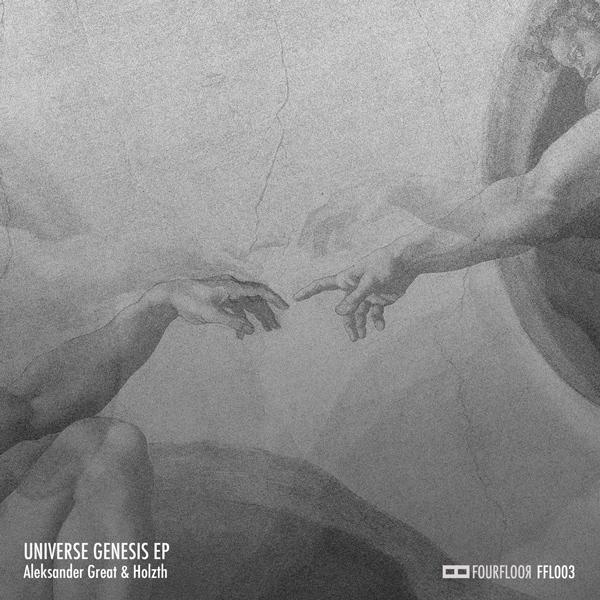 FFL003: UNIVERSE GENESIS EP BY ALEKSANDER GREAT & HOLZTH