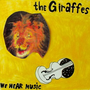 The Giraffes - We Hear Music - cover