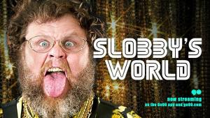 Promotional Poster for Slobby's World. Photo courtesy of Slobby Robby.
