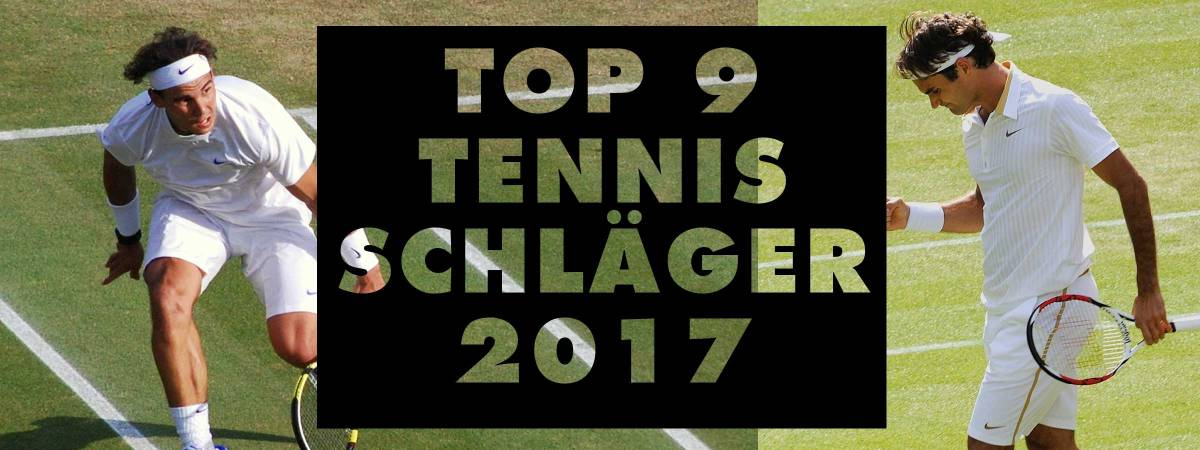 der beste tennisschläger 2017