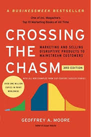 Crossing the Chasm: Marketing and Selling Disruptive Products to Mainstream  Customers: Amazon.it: Moore, Geoffrey A.: Libri in altre lingue