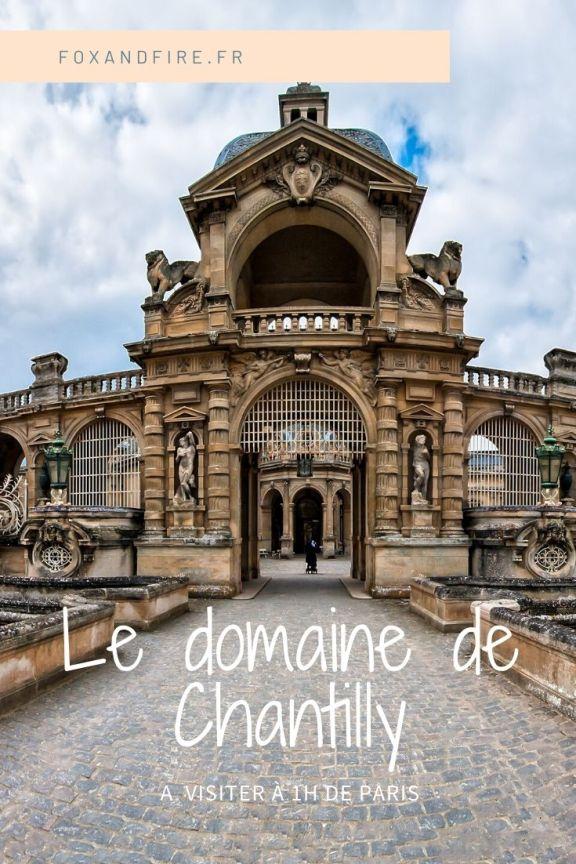 Que faire autour de Paris ? Découvrez le domaine de Chantilly à moins d'une heure de Paris