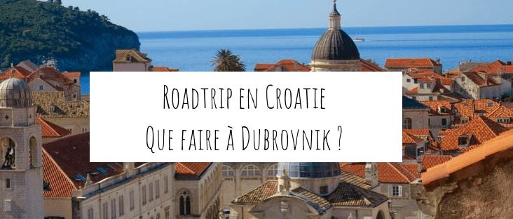 Que faire à Dubrovnik en Croatie