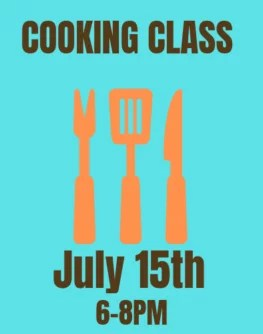 July 15th Cooking Class