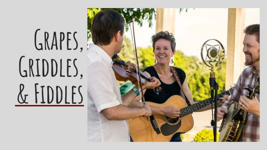 Grapes, Griddles, & Fiddles Event