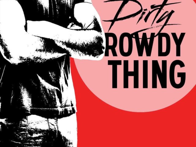 Dirty Rowdy Thing by @ChristinaLauren