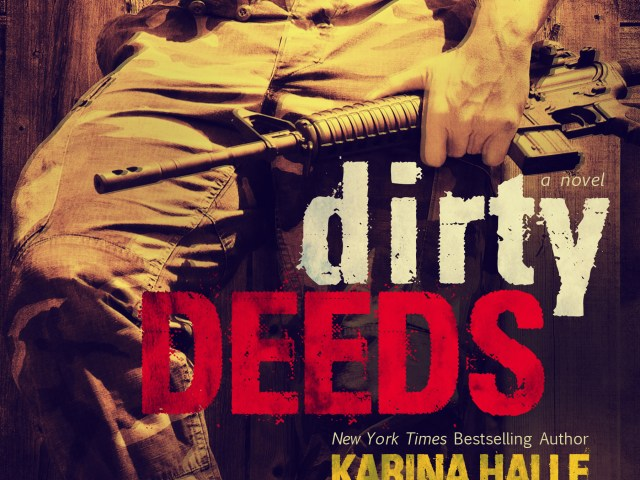 Happy Release Day ~ DIRTY DEEDS by Karina Halle @InkSlingerPR  ::