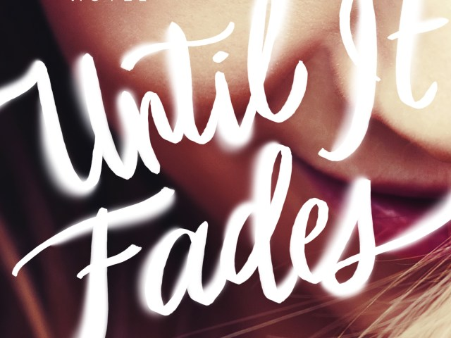 Cover Reveal: Until It Fades by @kathleenatucker