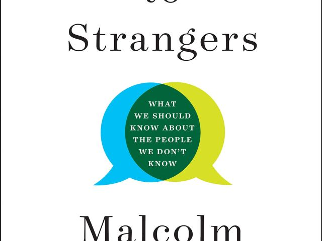 Review: Talking to Strangers by Maxwell Gladwell