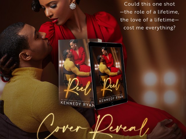 CoverReveal: REEL by Kennedy Ryan