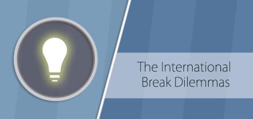 International Break Dilemmas