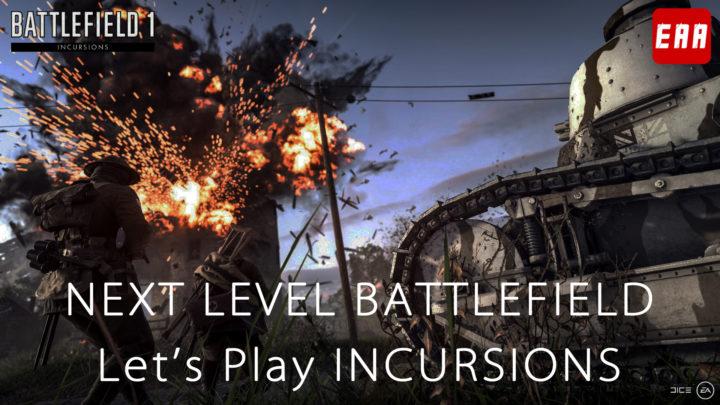 BF新時代の幕開け:『BF1』の競技的な新モード「Incursions」先行プレイ映像!