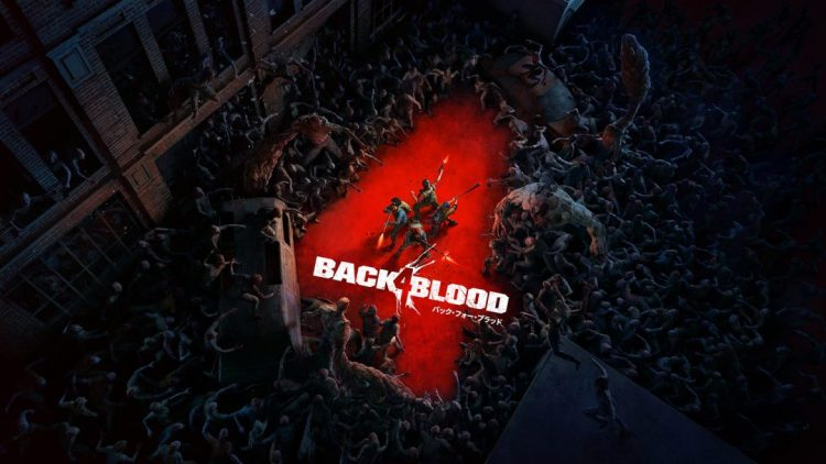 "『Left 4 Dead』シリーズのクリエイターが贈る""協力型ゾンビFPS""『Back 4 Blood』本日10月12日発売"