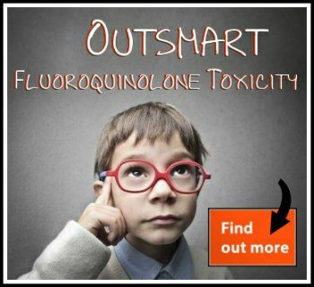 outsmart fluoroquinolone toxicity!