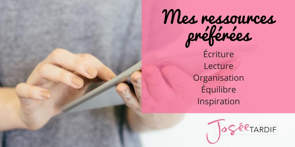 Liste de mes ressources préférées : écriture, lecture, organisation, équilibre, inspiration