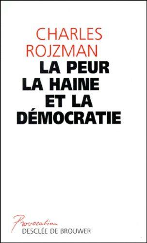 La Haine De La Démocratie : haine, démocratie, Peur,, Haine, Démocratie, Sciences, Humaines, Spiritualité, Rakuten