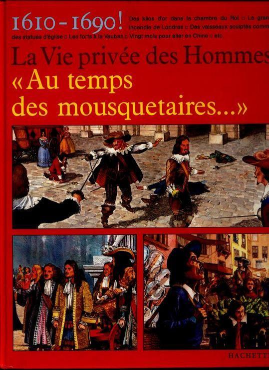 La Vie Au Temps Des Mousquetaires : temps, mousquetaires, Privée, Hommes., Temps, Mousquetaires., 1610-1690., Illustrations, Claude, Denise, Millet, Rakuten