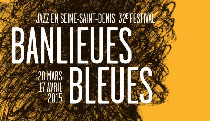 Banlieues Bleues -  Jazz en Seine Saint Denis