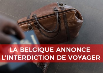 La Belgique annonce l'interdiction des voyages et un isolement prolongé