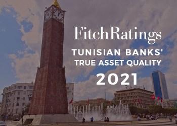 La vraie qualité des actifs des banques tunisiennes n'est pas claire, selon Fitch Ratings