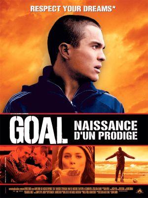Goal ! : naissance d'un prodige - film 2005 - AlloCiné