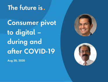 Consumer pivot to digital – during and after COVID-19