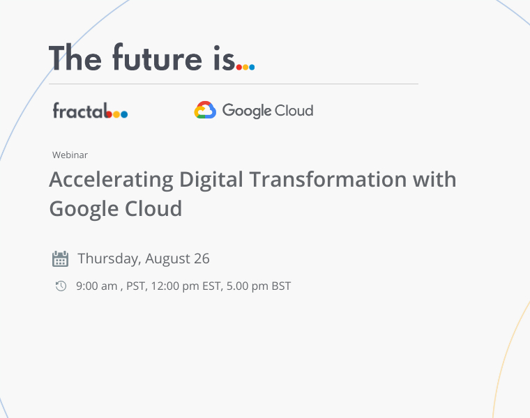 Accelerating Digital Transformation with Google Cloud