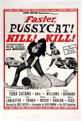 Faster Pussycat! Kill! Kill! , Dir. Russ Meyer. Perf. Tura Satana, Haji, Lori Williams, Ray Barlow, and Sue Bernard.  Eve Productions, 1965. Film poster.