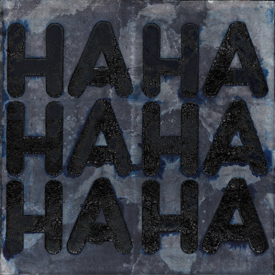 Square print of the word haha repeated three times vertically in black on a grey and blue background